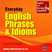 Everyday English Phrases & Idioms Edited By Indu Prakash