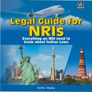 Legal Guide for NRIs By R.P.S. Walia, PCS (Retired) , Advocate