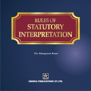 Rules of Statutory Interpretation By Dr. Manpreet Kaur