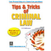 Tips & Tricks of Criminal Law by R.N. Kush