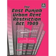 East Punjab Urban Rent Restriction Act , 1949 by A.S. Chawla, Advocate